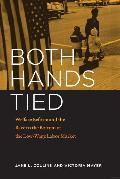 BOTH HANDS TIED - Welfare reform and the race to the bottom in the low-wage labor market (묶인 두 손 - 복지개혁과 저임금 시장의 바닥으로 경주)