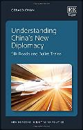 Understanding China's new diplomacy : silk roads and bullet trains