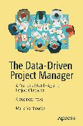 The data-driven project manager : a statistical battle against project obstacles