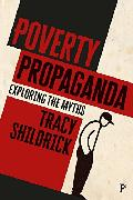 Poverty propaganda : exploring the myths