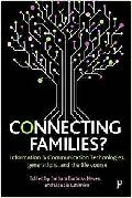 Connecting families? : information & communication technologies, generations, and the life course
