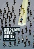 Democratizing candidate selection : new methods, old receipts?