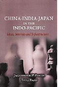 China-India-Japan in the Indo-Pacific : ideas, interests and infrastructure