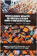 Unmaking waste in production and consumption : towards the circular economy