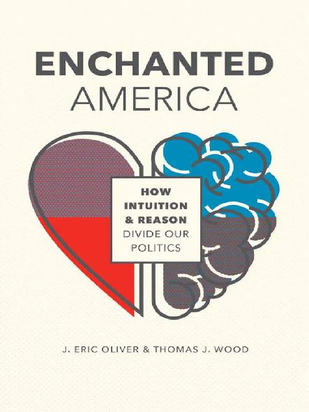 Enchanted America : how intuition and reason divide our politics