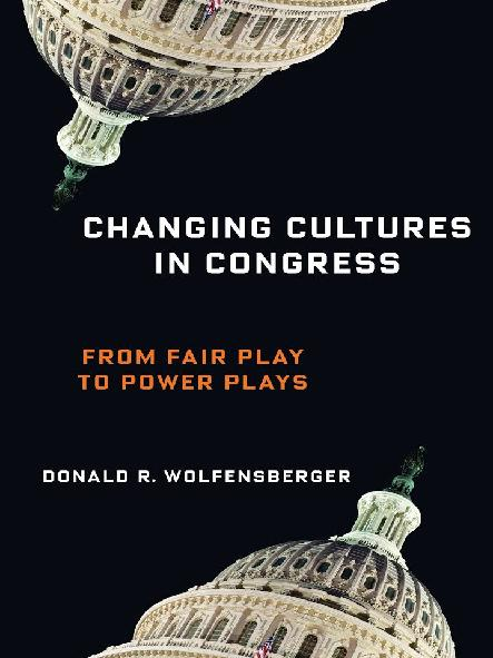Changing cultures in Congress : from fair play to power plays