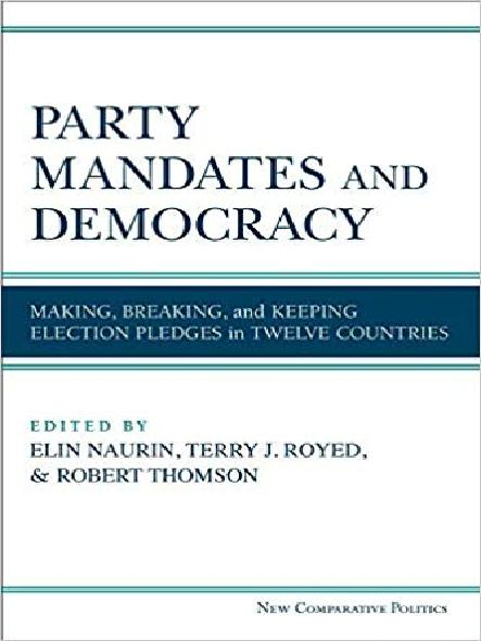 Party mandates and democracy : making, breaking, and keeping election pledges in twelve countries