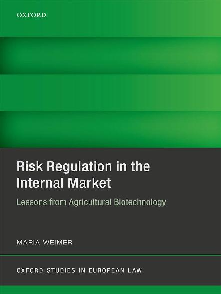 Risk regulation in the internal market : lessons from agricultural biotechnology