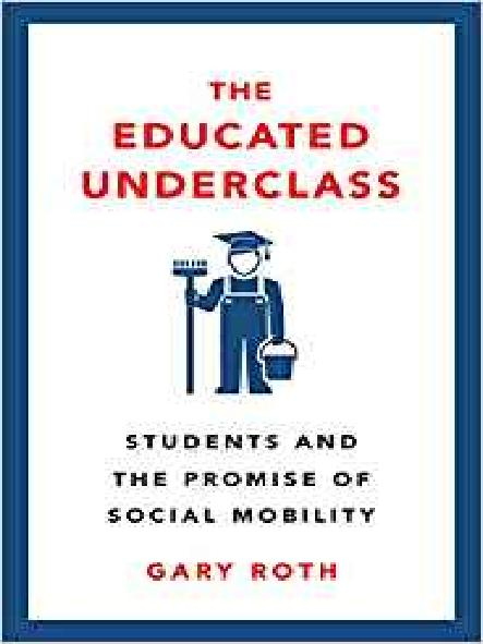 The educated underclass : students and the promise of social mobility