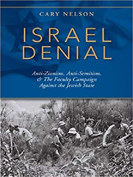 Israel denial : anti-Zionism, anti-semitism, & the faculty campaign against the Jewish state