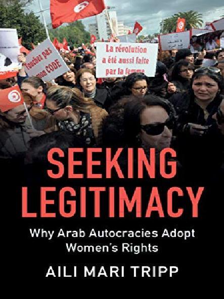 Seeking legitimacy : why Arab autocracies adopt women's rights