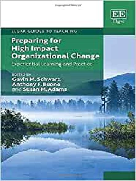 Preparing for high impact organizational change : experiential learning and practice