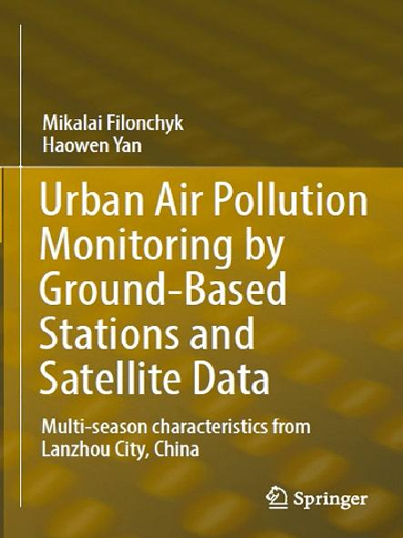 Urban air pollution monitoring by ground-based stations and satellite data : multi-season characteristics from Lanzhou City, China