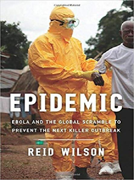 Epidemic : Ebola and the global race to prevent the next killer outbreak