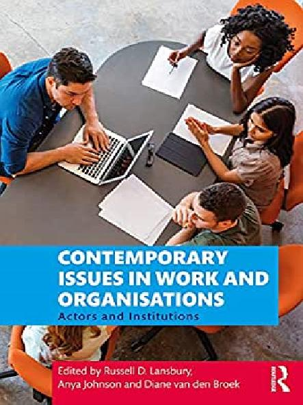 Contemporary issues in work and organisations : actors and institutions