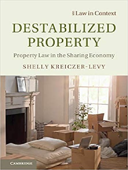 Destabilized property : property law in the sharing economy