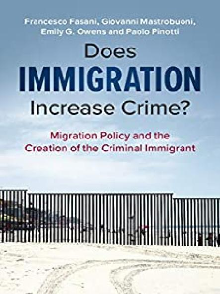 Does immigration increase crime? : migration policy and the creation of the criminal immigrant