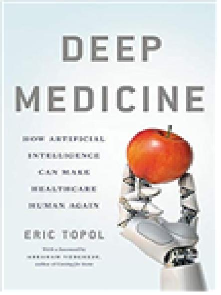 Deep medicine : how artificial intelligence can make healthcare human again