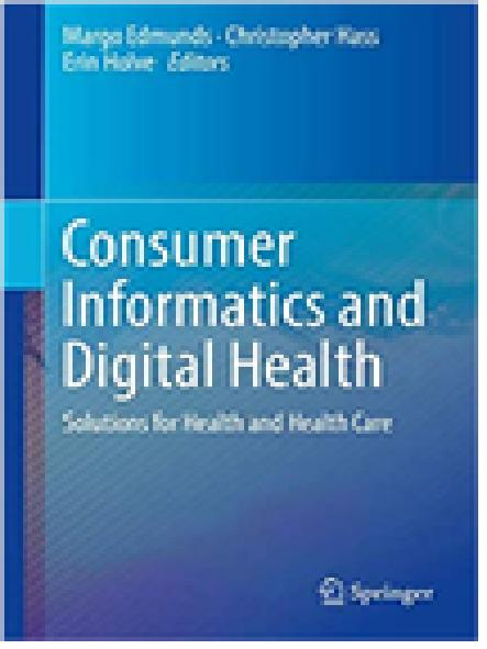 Consumer informatics and digital health : solutions for health and health care