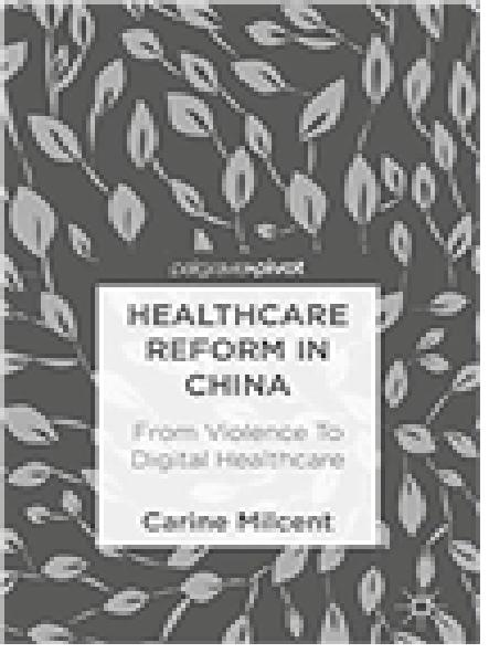Healthcare reform in China : from violence to digital healthcare