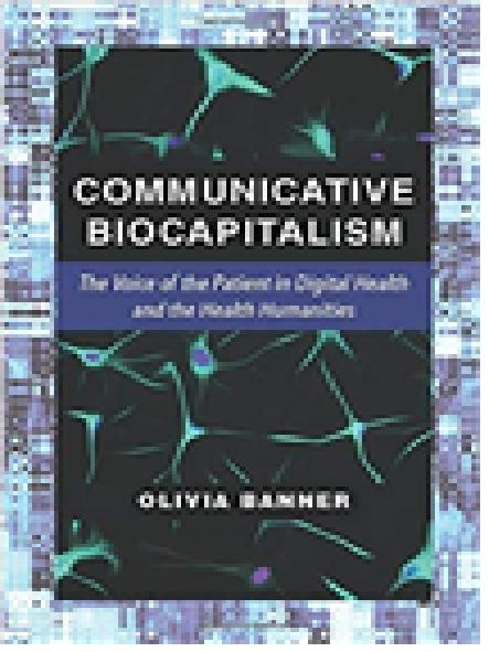 Communicative biocapitalism : the voice of the patient in digital health and the health humanities