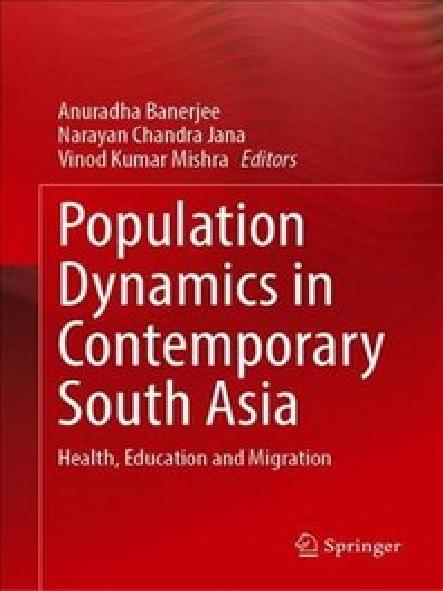 Population dynamics in contemporary South Asia : health, education and migration