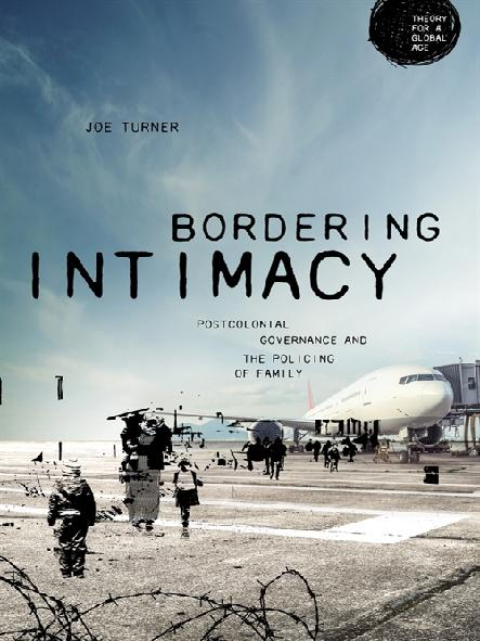 Bordering intimacy : postcolonial governance and the policing of family