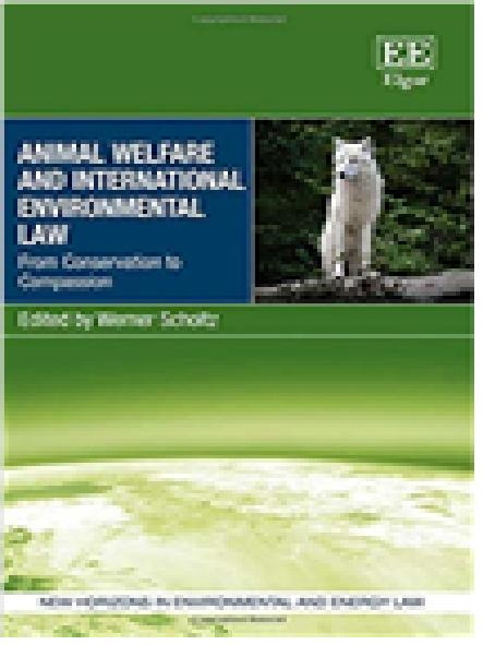 Animal welfare and international environmental law : from conservation to compassion
