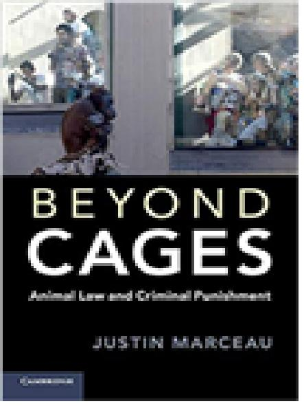 Beyond cages : animal law and criminal punishment
