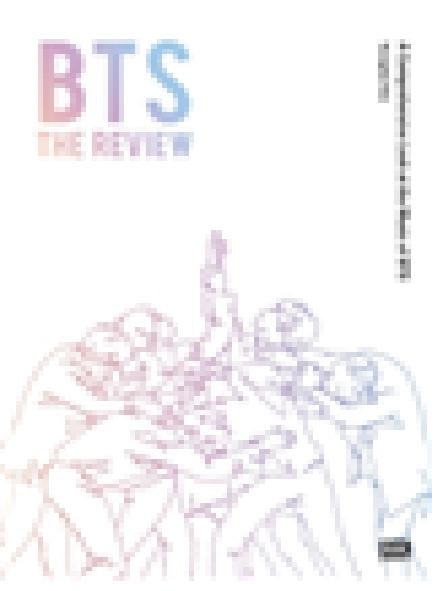 BTS : the review : a comprehensive look at the music of BTS