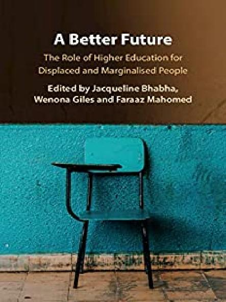A better future : the role of higher education for displaced and marginalised people