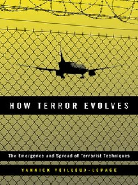 How terror evolves : the emergence and spread of terrorist techniques