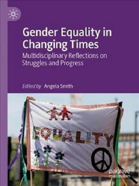 Gender equality in changing times : multidisciplinary reflections on struggles and progress