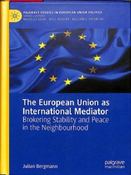 The European Union as international mediator : brokering stability and peace in the neighbourhood