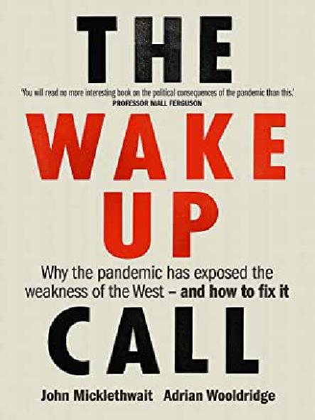 The wake-up call : why the pandemic has exposed the weakness of the West - and how to fix it