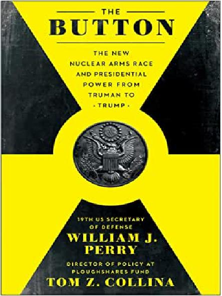 The button : the new nuclear arms race and presidential power from Truman to Trump