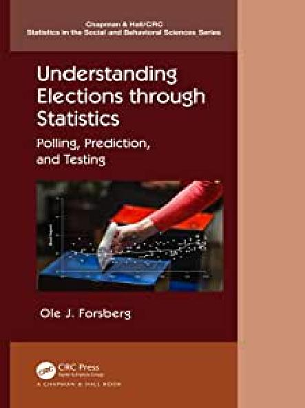 Understanding elections through statistics : polling, prediction, and testing