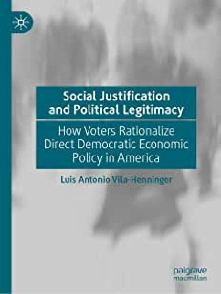 Social justification and political legitimacy : how voters rationalize direct democratic economic policy in America