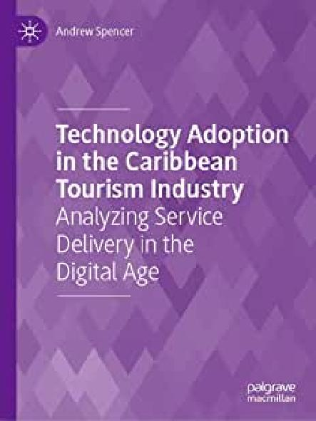 Technology adoption in the Caribbean tourism industry : analyzing service delivery in the digital age