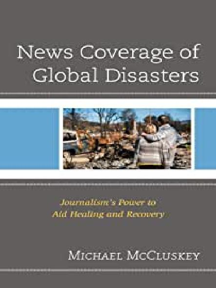 News coverage of global disasters : journalism's power to aid healing and recovery
