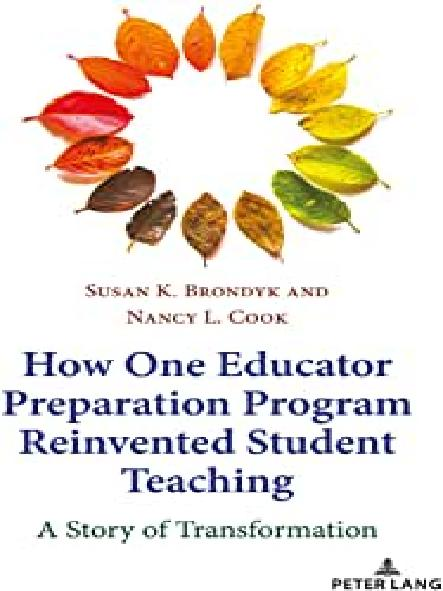 How one educator preparation program reinvented student teaching : a story of transformation