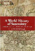 A world history of suzerainty : a modern history of East and West Asia and translated concepts