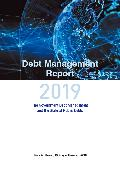 Debt management report : the government debt management and the state of public debts. 2019