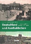 Deutschland und Aserbaidschan: Die Geschichte der amtlichen Beziehungen